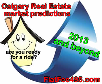 FlatFee495, calgary discount real estate, calgary-real-estate-market-predictions-2013-and-beyond