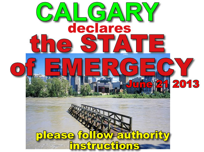 CALGARY declares STATE of EMERGENCY, follow goverment instructions, BE SAFE, help if you can, but BE SAFE